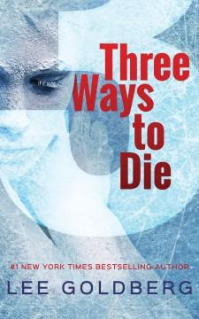 Three Ways to Die